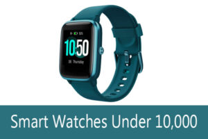 Read more about the article Best Smart Watch Under 10000 in India 2021