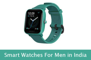 Read more about the article Top Smart Watch For Man in India 2021