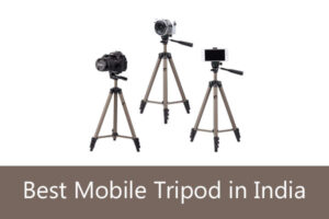 Top 3 Tripod for Mobile in india 2021